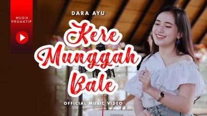 Dara Ayu - Kere Munggah Bale (Official Music Video)   KENTRUNG