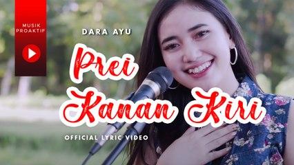 Dara Ayu - Prei Kanan Kiri (Official Lyric Video)