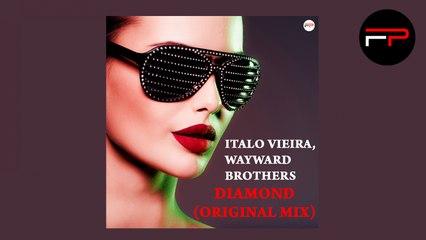 Italo Vieira, Wayward Brothers - Diamond (Original Mix)