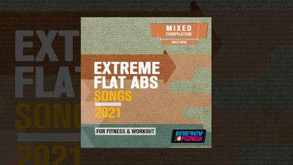 E4F - Extreme Flat ABS Songs For Fitness & Workout 2021 - Fitness & Music 2021