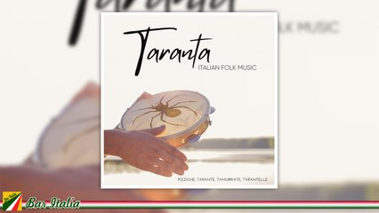 Italian Folk Music - Taranta (Pizziche, Tarante, Tarantelle, Tammurriate)