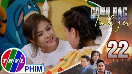 Canh bạc tình yêu - Tập 22[1]: Thanh Vân tìm cách xoa dịu để Mỹ Ngọc chịu nói chuyện với mình