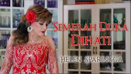 Helen Sparingga - Semerah Duka di Hati (Video Clip)