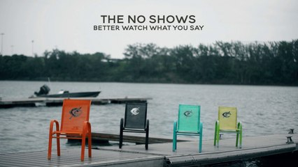 The No Shows - Better Watch What You say (English Version)