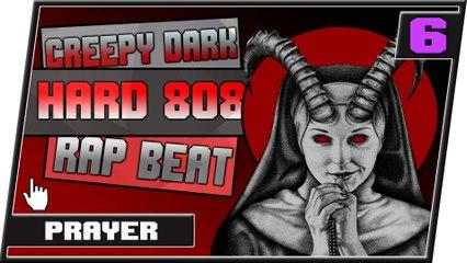 [ FREE ] Hard 808 Dark Type Beat Creepy Rap Trap Beat    Prayer