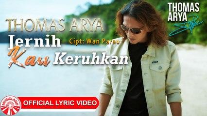 Thomas Arya - Jernih Kau Keruhkan [Official Lyric Video HD]