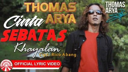 Thomas Arya - Cinta Sebatas Khayalan [Official Lyric Video HD]