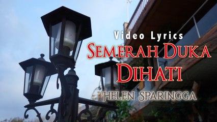 Helen Sparingga - Semerah Duka Dihati (Official Lyric Video)