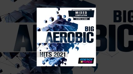 E4F - Big Aerobic Hits 2021 - Fitness & Music 2021