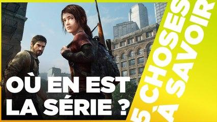 5 Choses à Savoir sur la série The Last of Us - UN PROJET COLOSSAL EN BONNE VOIE