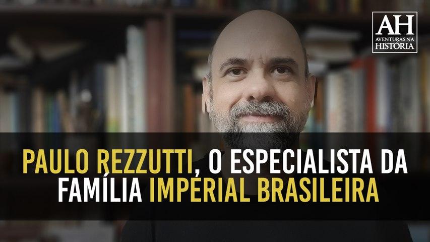 PAULO REZZUTTI, O ESCRITOR QUE BUSCA AS HISTÓRIAS NÃO CONTADAS DO BRASIL IMPÉRIO