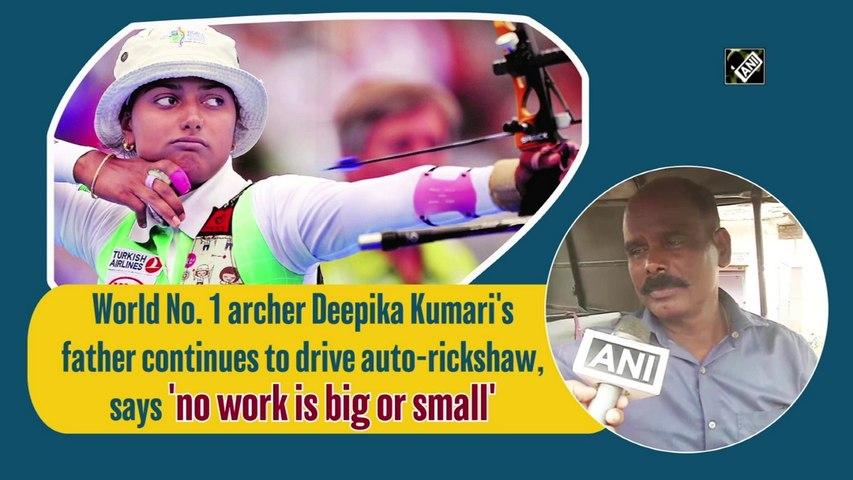 Archer Deepika Kumari's father continues to drive auto-rickshaw, says 'no work is big or small'