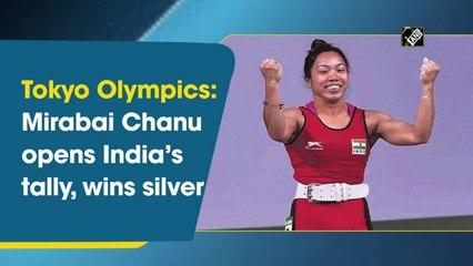 Tokyo 2020: Mirabai Chanu opens India's tally, wins silver