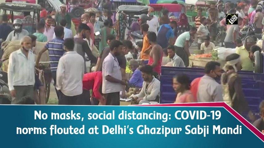 No masks, social distancing: Covid-19 norms flouted at Delhi's Ghazipur Sabji Mandi