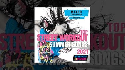 E4F - Top Street Workout Summer Songs 2021 - Fitness & Music 2021