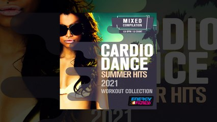 E4F - Cardio Dance Summer Hits 2021 Workout Collection - Fitness & Music 2021