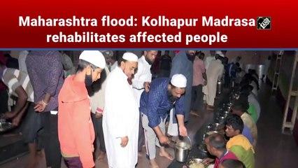 Maharashtra flood: Kolhapur Madrasa rehabilitates affected people