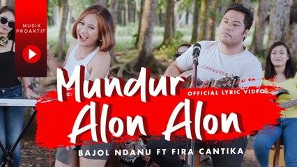 Fira Cantika Ft. Bajol Ndanu - Mundur Alon Alon (Official Lyric Video)