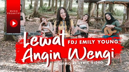 FDJ Emily Young - Lewat Angin Wengi (Official Lyric Video)