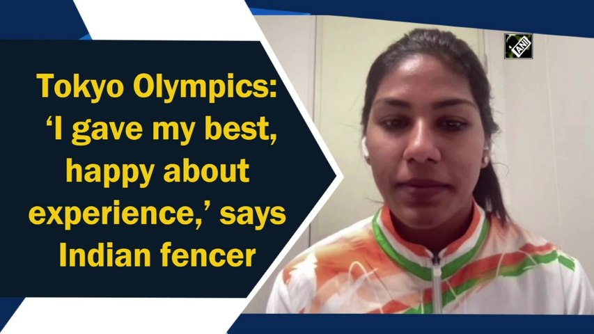 Tokyo Olympics: 'I gave my best, happy about experience,' says Indian fencer