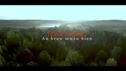 TONY LILONG - AN BRAW MWEN BIEN