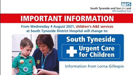 Reminder over changes to children's A&E at South Tyneside District Hospital