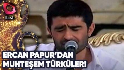 Ercan Papur'dan Muhteşem Türküler! | 23 Eylül 2010