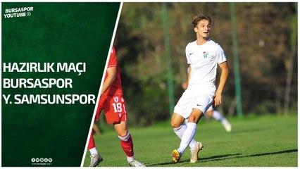 Hazırlık Maçı: Bursaspor - Y. Samsunspor
