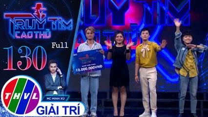 Truy tìm cao thủ - Tập 130 FULL: Ca sĩ Minh Sang, diễn viên Kang Phạm, ca sĩ Xuân Nghi, Khánh Hoàng