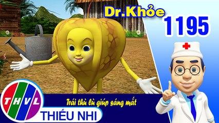 Dr. Khỏe - Tập 1195: Trái thù lù giúp sáng mắt