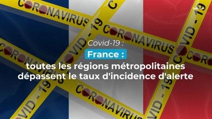 Coronavirus en France : toutes les régions dépassent le taux d'incidence d'alerte