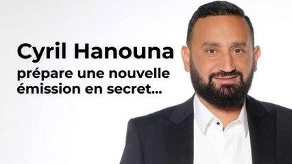 Cyril Hanouna prépare une toute nouvelle émission sur C8