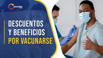 Estos son los descuentos y beneficios a los que podrá acceder por vacunarse
