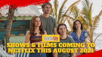 Shows & Films Coming To Netflix This August 2021 | ClickTheCity