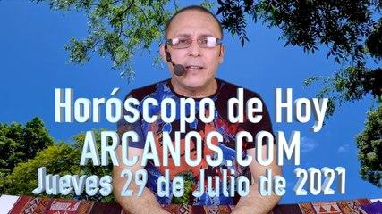 HOROSCOPO DE HOY de ARCANOS.COM - Jueves 29 de Julio de 2021