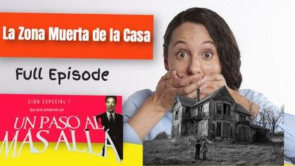 Un Paso al mas Alla - La Zona Muerta de la Casa