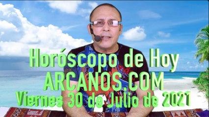 HOROSCOPO DE HOY de ARCANOS.COM - Viernes 30 de Julio de 2021