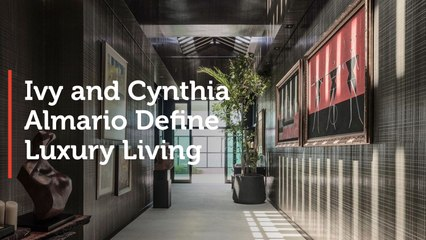 Ivy and Cynthia Almario Define Luxury Living