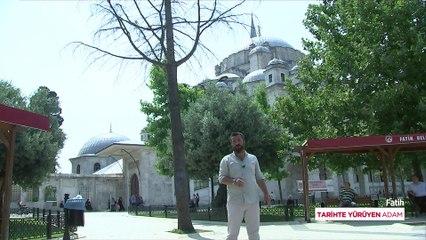 Tarihte Yürüyen Adam - Fatih Camii ve Çevresi | 31 Temmuz 2021