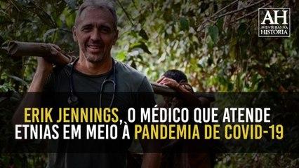 ERIK JENNINGS, O MÉDICO QUE CUIDA DO POVO ZOÉ EM MEIO A PANDEMIA DE COVID-19!
