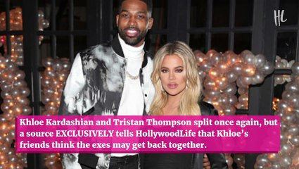 Why Khloe Kardashian's Friends Don't Think She's Done With Tristan Thompson: 'She Wants A Happy Ending'
