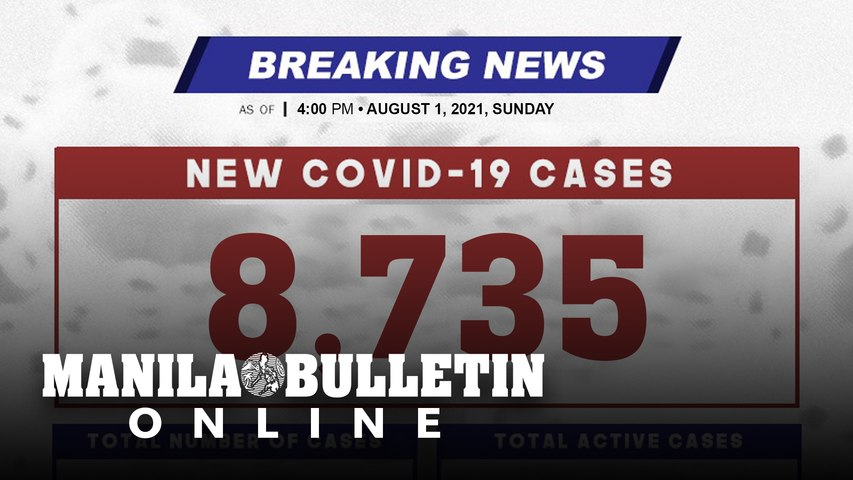 DOH reports 8,735 new cases, bringing the national total to 1,597,689, as of AUGUST 1, 2021