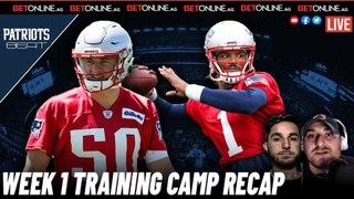 Training Camp Week 1 Recap | Patriots Beat