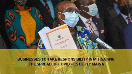 Businesses to take responsibility in mitigating the spread of Covid - CS Betty Maina