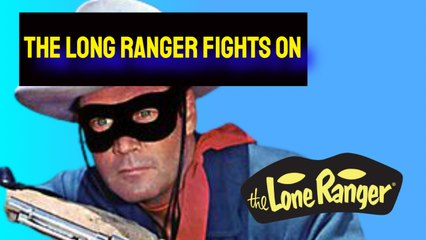 The Long Ranger: The Long Ranger Fights On HD (Captioned)