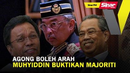 SINAR PM: Agong boleh arah Muhyiddin buktikan majoriti