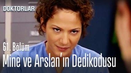 Mine ve Arslan'ın dedikodusu - Doktorlar 61. Bölüm