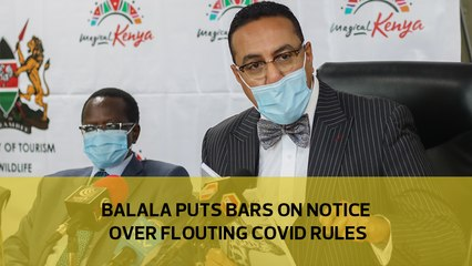 Balala puts bars on notice over flouting Covid rules