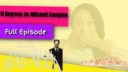 Un paso al más allá: El Regreso de Mitchell Campion