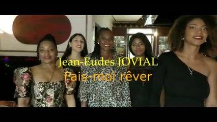 Jean- Eudes JOVIAL - Fais Moi Rever